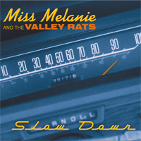 Miss Melanie & The Valley Rats Slow Down CD album cover